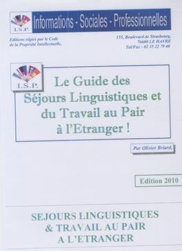 Le guide des séjours linguistiques et du travail au pair à l'étranger édition 2005 - Olivier Briard